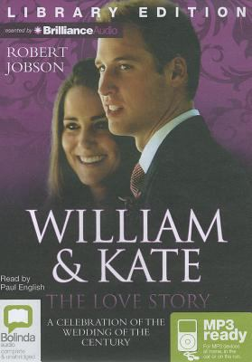 William & Kate: The Love Story: A Celebration of the Wedding of the Century 9781742854960
