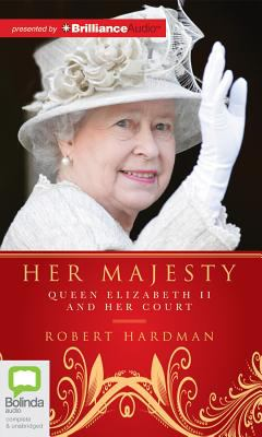 Her Majesty: Queen Elizabeth II and Her Court 9781742857244