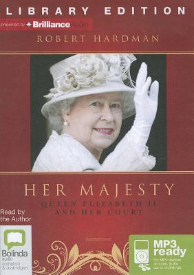 Her Majesty: Queen Elizabeth II and Her Court 9781742857251