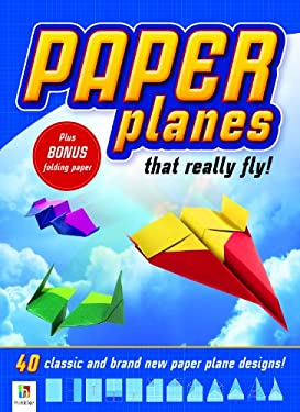 Paper Planes That Really Fly: 40 Classic and Brand New Paper Plane Designs! [With Paper] 9781743087879