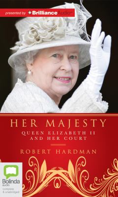 Her Majesty: Queen Elizabeth II and Her Court 9781743105696