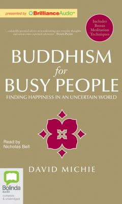Buddhism for Busy People: Finding Happiness in an Uncertain World 9781743105719