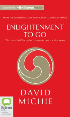Enlightenment to Go: The Classic Buddhist Path of Compassion and Transformation 9781743105733