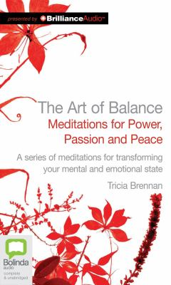 The Art of Balance: Meditations for Power, Passion and Peace 9781743109212