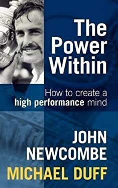 The Power Within: How to Create a High Performance Mind 9781743340639
