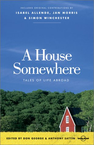 Lonely Planet House Somewhere: Tales of Life Abroad (George & Sattin) 9781740594196