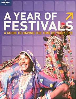 A Year of Festivals: How to Have the Time of Your Life 9781741790498