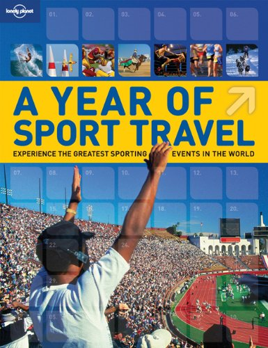 A Year of Sport Travel: Experience the Greatest Sporting Events in the World 9781741798838
