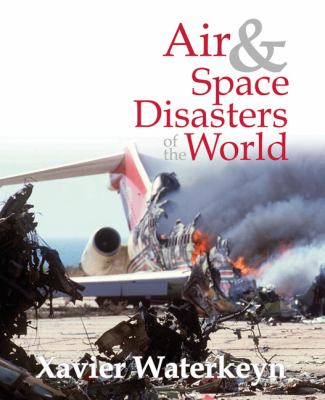Air & Space Disasters of the World 9781741105506