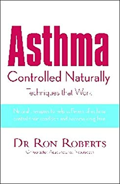 Asthma Controlled Naturally: Techniques That Work 9781741105940