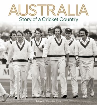 Australia: Story of a Cricket Country 9781740669375