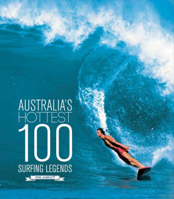 Australia's Hottest 100 Surfing Legends 9781742700212
