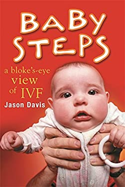 Baby Steps: A Bloke's-Eye View of IVF 9781741147407