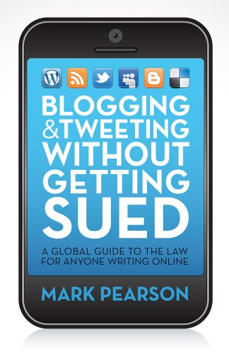 Blogging & Tweeting Without Getting Sued: A Global Guide to the Law for Anyone Writing Online 9781742378770