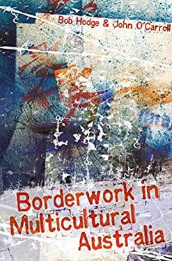 Borderwork in Multicultural Australia 9781741146806