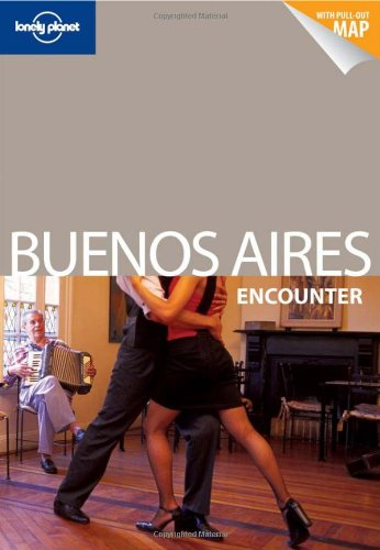 Lonely Planet Buenos Aires Encounter [With Map] 9781741798258