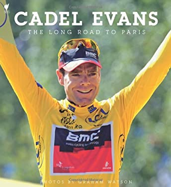 Cadel Evans: The Long Road to Paris