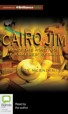 Cairo Jim and the Rorting of Rameses' Regalia 9781743141380