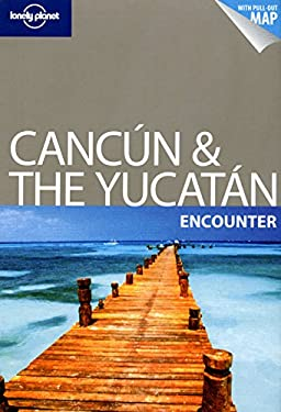 Lonely Planet Cancun & the Yucatan [With Fold-Out Map] 9781741796605