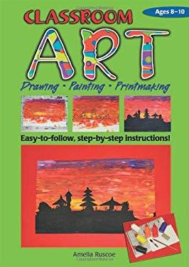 Classroom Art, Ages 8-10 9781741261080
