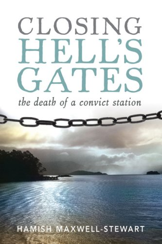 Closing Hell's Gates: The Death of a Convict Station 9781741751499