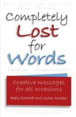 Completely Lost for Words: Creative Messages for All Occasions 9781741107401