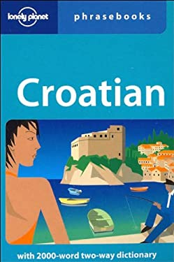Lonely Planet Croatian Phrasebook 9781740599962