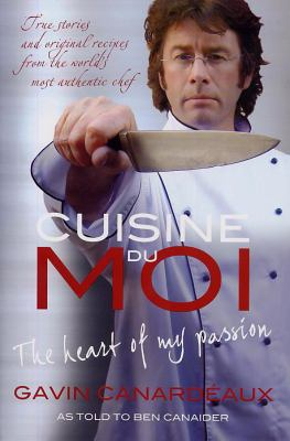 Cuisine Du Moi: The Heart of My Passion 9781741756074