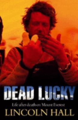 Dead Lucky: Life After Death on Mount Everest 9781741664614