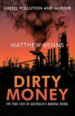 Dirty Money: The True Cost of Australia's Mineral Boom 9781742750002