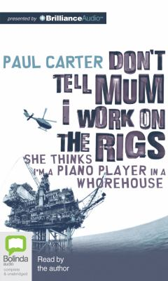 Don't Tell Mum I Work on the Rigs 9781743141427