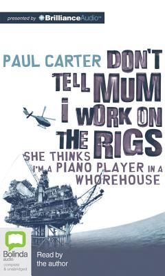 Don't Tell Mum I Work on the Rigs 9781743183601