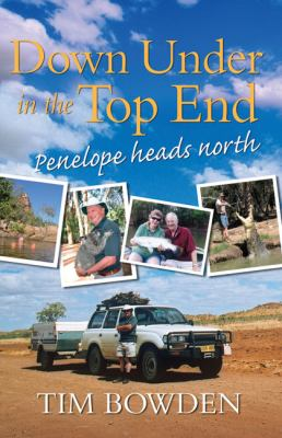 Down Under in the Top End: Penelope Heads North 9781741754186