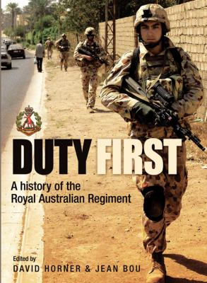 Duty First: A History of the Royal Australian Regiment 9781741753745