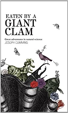Eaten by a Giant Clam: Great Adventures in Natural Science 9781741967531