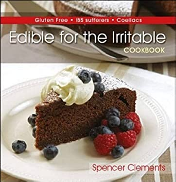 Edible for the Irritable Cookbook: A Cookbook for Coeliacs and Ibs Sufferers 9781741109627