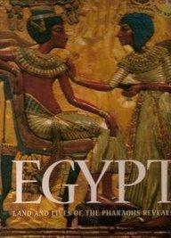 Egypt: Land and Lives of the Pharaohs Revealed