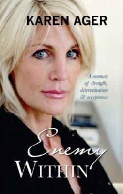 Enemy Within: A Memoir of Strength, Determination & Acceptance 9781741108507