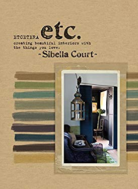 Etcetera: Creating Beautiful Interiors with the Things You Love 9781741965568
