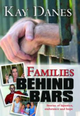 Families Behind Bars: Stories of Injustice, Endurance and Hope 9781741106763