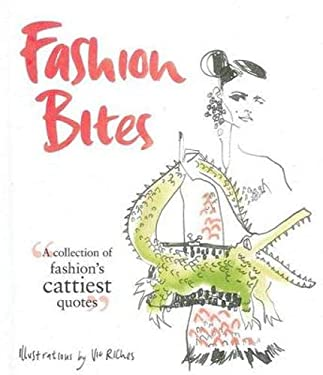 Fashion Bites: A Collection of Fashion's Cattiest Quotes 9781742701769
