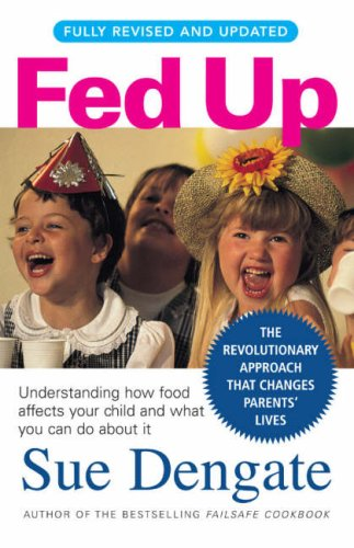 Fed Up: Understanding How Food Affects Your Child and What You Can Do about It 9781741667257