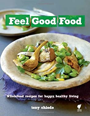 Feel Good Food: Wholefood Recipes for Happy, Healthy Living 9781742704913