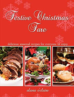 Festive Christmas Fare - Special Recipes for Delicious Christmas Dinners 9781742444239