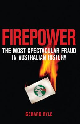 Firepower: The Most Spectacular Fraud in Australian History 9781741753554