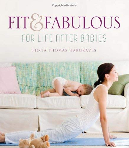 Fit & Fabulous: For Life After Babies 9781741754940