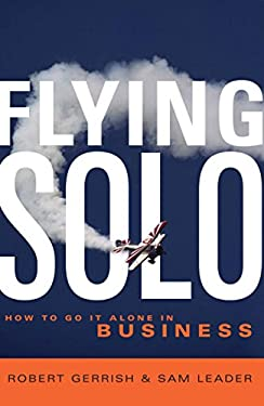Flying Solo: How to Go It Alone in Business 9781741144246
