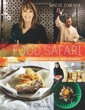 Food Safari: Glorious Adventures Through a World of Cuisines 9781740667616