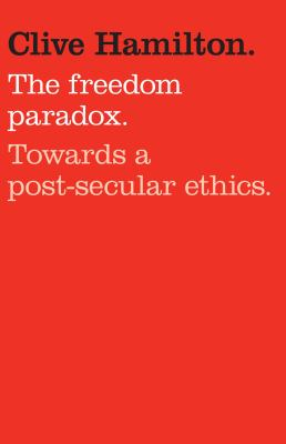The Freedom Paradox: Towards a Post-Secular Ethics
