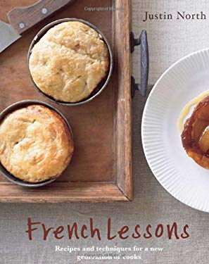 French Lessons: Recipes and Techniques for a New Generation of Cooks 9781742704845